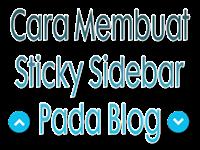 Cara Membuat Sticky Sidebar Pada Blog