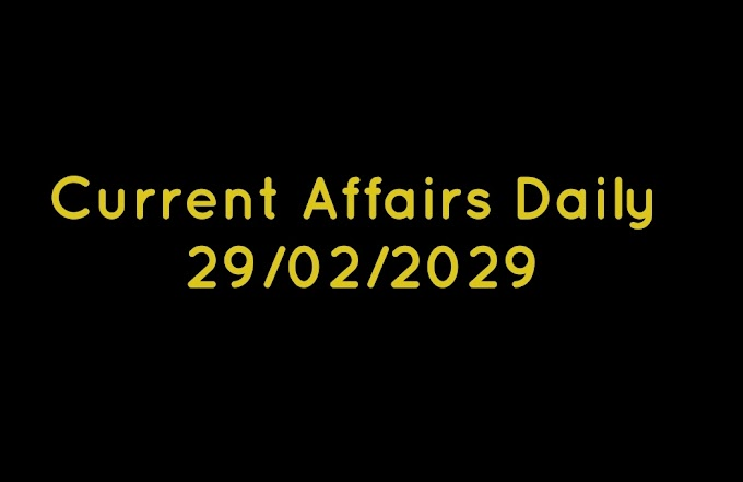 Current Affairs Daily 29/02/2019