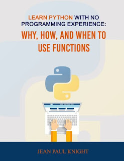 Download PDF Learn Python With No Programming Experience: Why, How, and When to Use Functions
