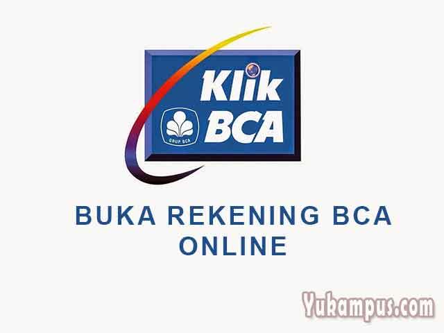 Cara Membuka Rekening Bank Bca Online Di Klikbca Yukampus