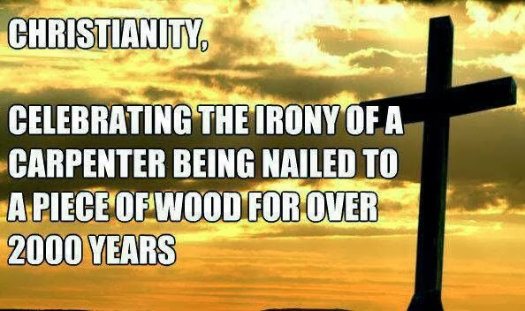 Funny Christianity Carpenter Irony Meme - Celebrating the irony of a carpenter being nailed to a piece of wood for over 2000 years