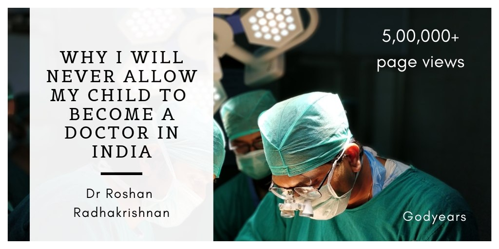 why I will never allow my child to be a doctor in India viral article by Dr Roshan Radhakrishnan