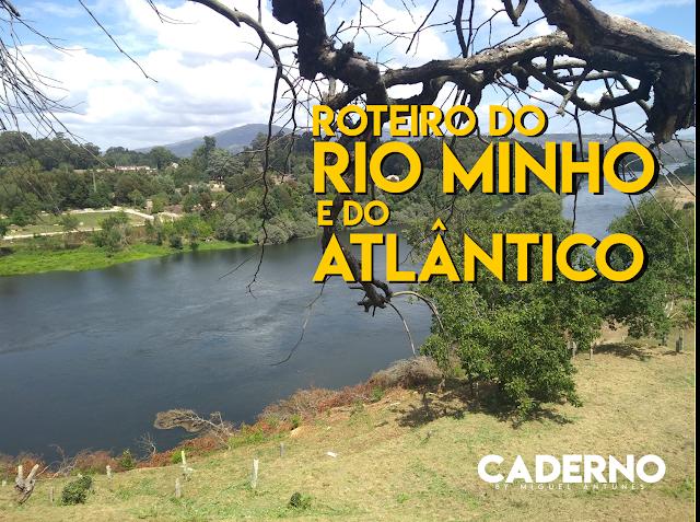 De Melgaço a Viana do Castelo, um roteiro pelo rio e pelo mar