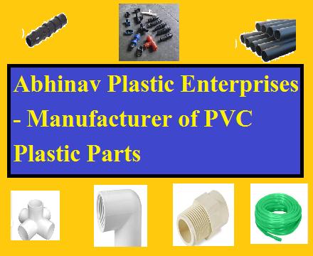 Abhinav Plastic Enterprises - Manufacturer of PVC Plastic Parts