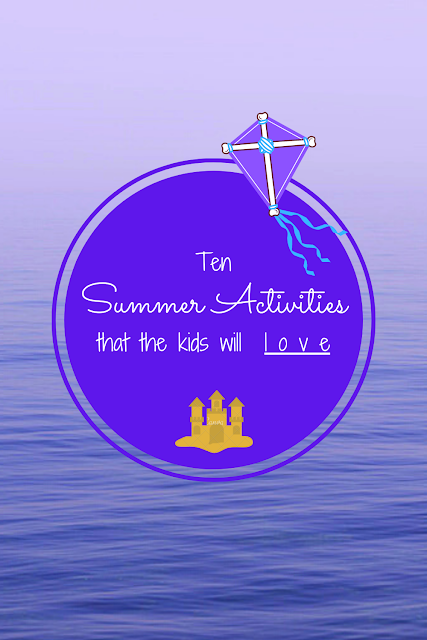 summer bucket list; things to do in the summer; summer fun ideas; ten summer activities to do this year; how to have an amazing summer; how to end the summer