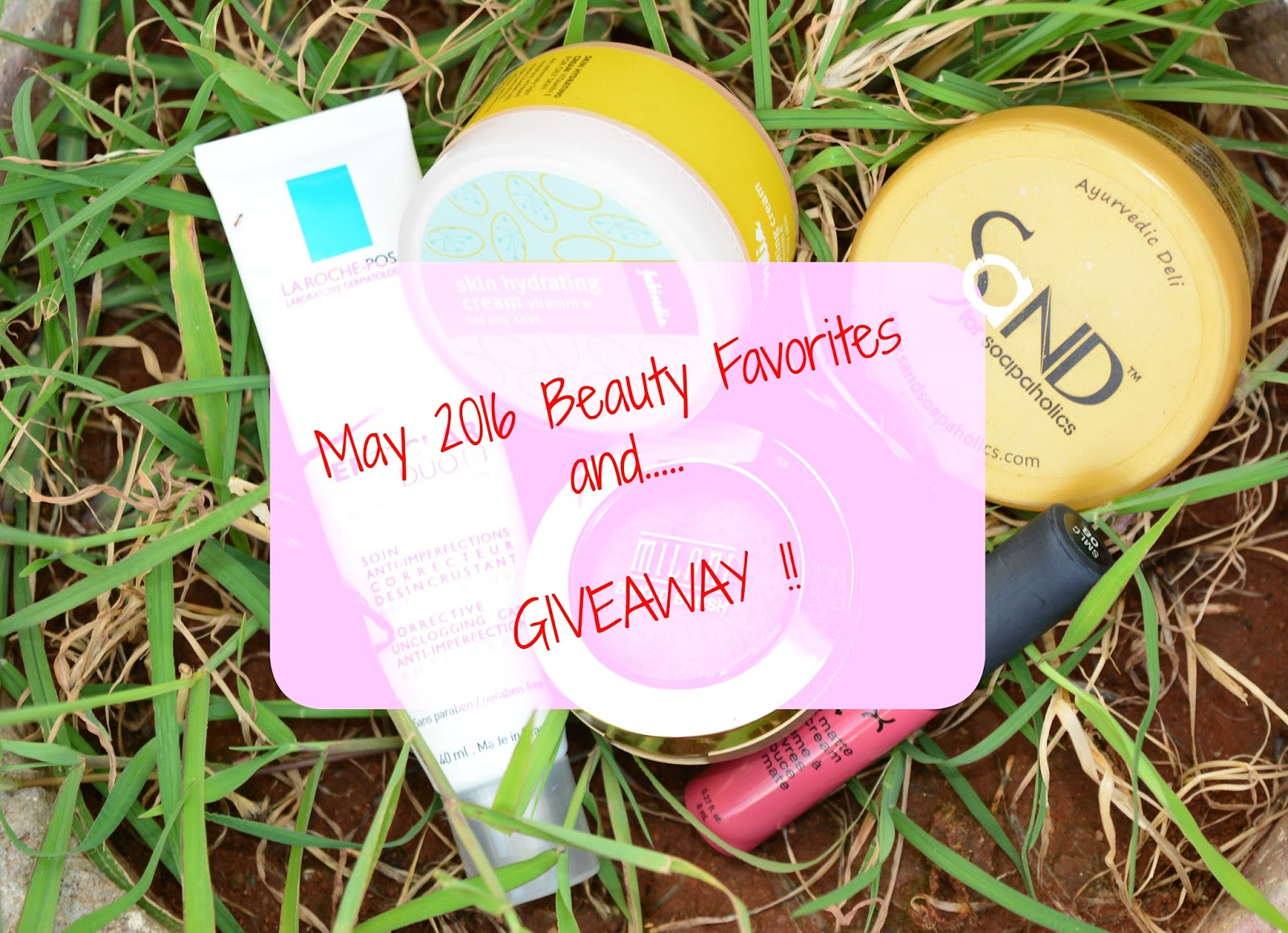 May 2016 Beauty Favorites And...... GIVEAWAY !!
