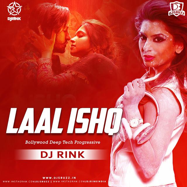 Laal Ishq (Bollywood Deep Tech Progressive) –  DJ Rink