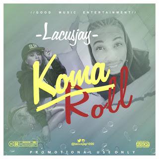 [Music]  LACUSJAY -- Kama Roll