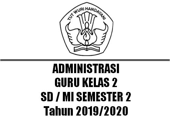 Administrasi Guru Kelas 2 SD/MI Semester 2 Kurikulum 2013 Tahun 2019/2020 - Homesdku