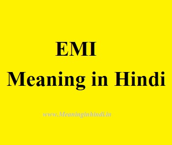 EMI meaning in hindi