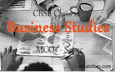 Class 12 - Business Studies - MCQs - Set-1 (#cbse2020)(#eduvictors)(#class12BusinessStudies)