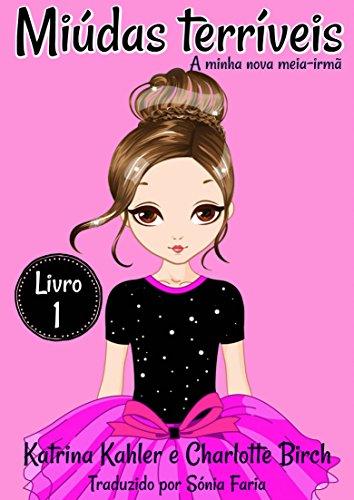 Miúdas terríveis - LIvro 1 - A minha nova meia-irmã - Katrina Kahler