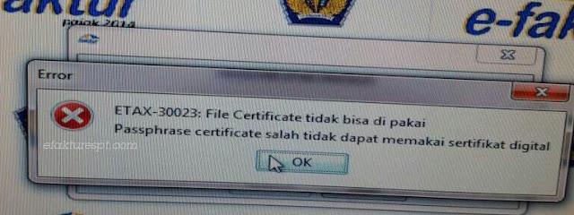 Patch Sertifikat Elektronik e-Faktur Error ETAX-30023 : File Certificate Tidak Bisa Dipakai