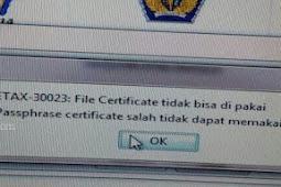 Patch Ulang Sertifikat Elektronik e-Faktur Error ETAX-30023 : File Certificate Tidak Bisa Dipakai