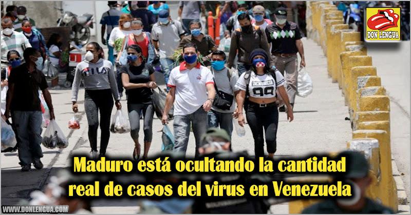 Maduro está ocultando la cantidad real de casos del virus en Venezuela