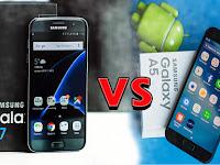 Samsung Galaxy S7 2016 VS Samsung Galaxy A5 2017 Mirip tapi tak sama,  Pilih mana ?