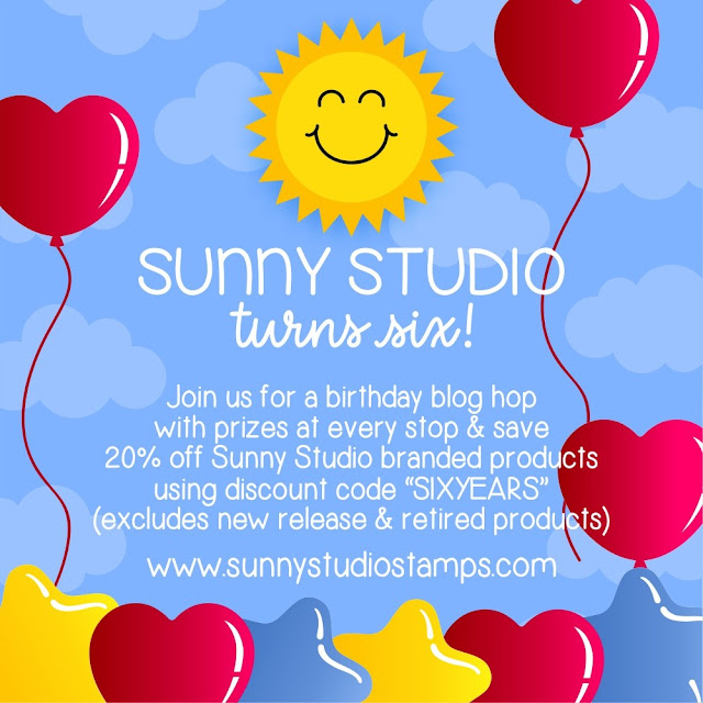 Sunny Studio Blog Hop: Use discount code SIXYEARS at checkout to save 20% off on Sunny Studio Branded products (excluding clearance & new release items) through 8/30/21 at Midnight PST. Limit one discount code per order