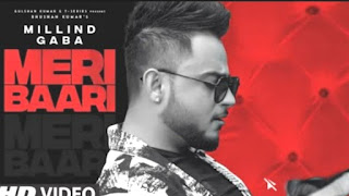 Meri Baari Song Lyrics- Millind Gaba,