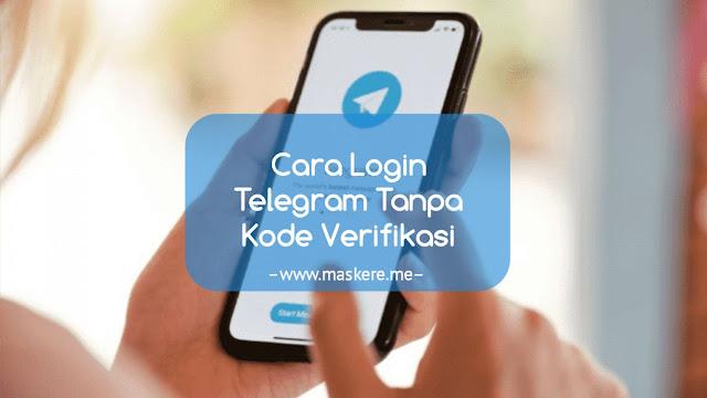 Cara login Telegram tanpa kode verifikasi