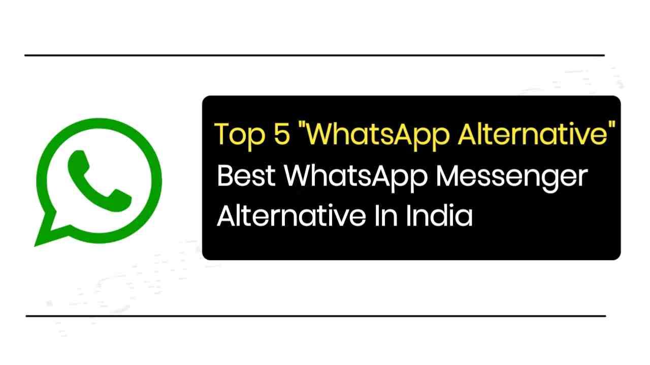 Best WhatsApp Alternative Application | Top 5 WhatsApp Messenger Alternative Application In IndiaTop 5 WhatsApp Alternative In India : Best WhatsApp Alternative In IndiaTop 5 WhatsApp Alternative In India : Best WhatsApp Messenger Alternative In India