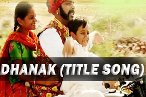 Dhanak (Title Song)