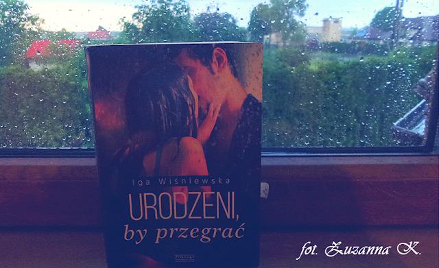 """[BOOK TOUR] """"Urodzeni, by przegrać"""" Igi Wiśniewskiej"""