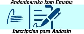 Andoainerako Izen Ematea | Inscripción para Andoain