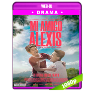 Mi amigo Alexis (2019) WEB-DL 1080p Audio Dual Latino-Ingles