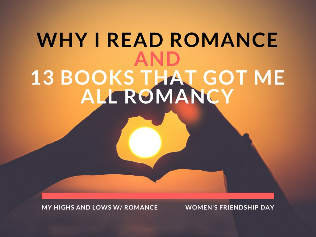 Why I read Romance—13 Books that got me all Romancy