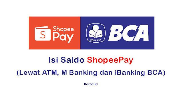 Cara Top Up ShopeePay Lewat ATM dan M Banking BCA