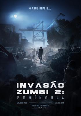 Cartaz do filme Invasão Zumbi 2: Península com o personagem principal ao centro, em um local devastado e com zumbis ao redor.