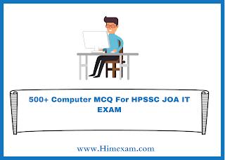 500+ Computer MCQ For HPSSC JOA IT EXAM
