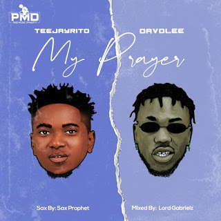 [Music] Teejayrito Ft. Davolee – My Prayer