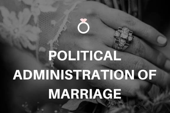 Political Administration of Marriage