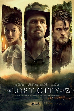 The Lost City of Z Full Movie In Dual Audio