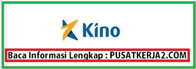 Lowongan Kerja Terbaru S1 November 2019 PT Kino Indonesia