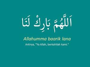 Doa Allahumma Bariklana dan Artinya - Tulisan Arab Latin Lengkap