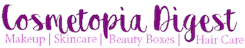 Cosmetopia Digest Beauty and Makeup Blog