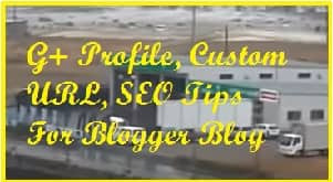SEO, URL, G Plus, G+, Profile, Tips, Blogger, Blog