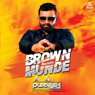 BROWN MUNDE (REMIX) - DJ PURVISH