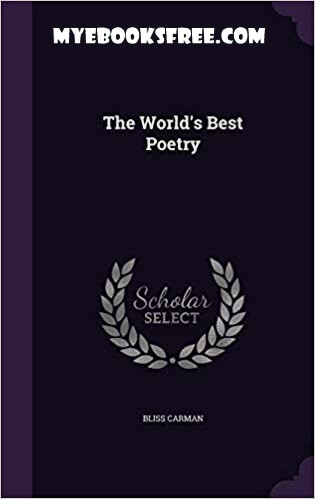 The World's Best Poetry PDF By Bliss Carman