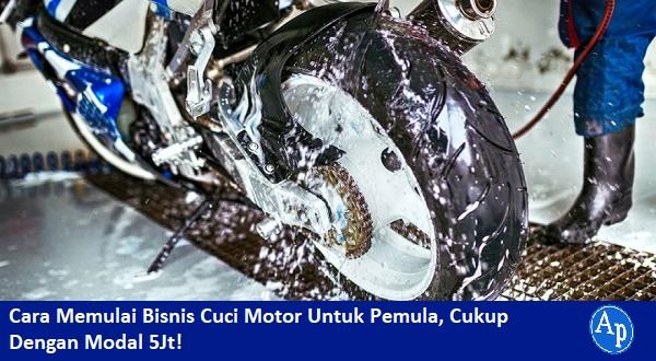 Memulai Bisnis Cuci Motor Untuk Pemula