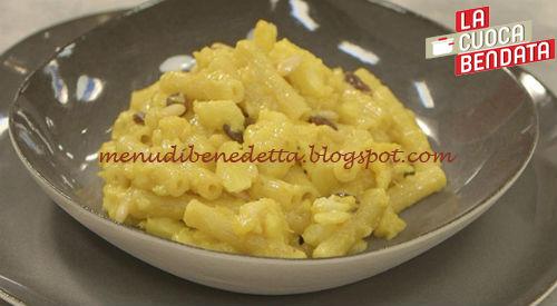 La Cuoca Bendata - Pasta arriminata ricetta Parodi