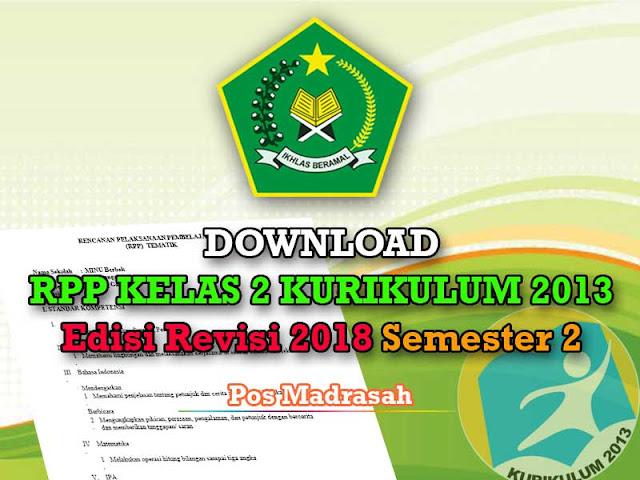 Kalau kemarin admin pos madrasah telah memposting RPP K Geveducation:  #Download RPP K13 Kelas 2 Revisi 2018 Semester 2 SD/ MI Lengkap