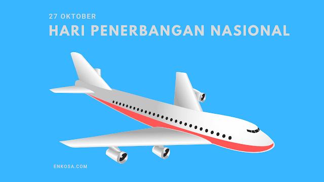 Sejarah Hari Penerbangan Nasional 27 Oktober