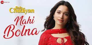 Nahi Bolna Lyrics in English – Bole Chudiyan