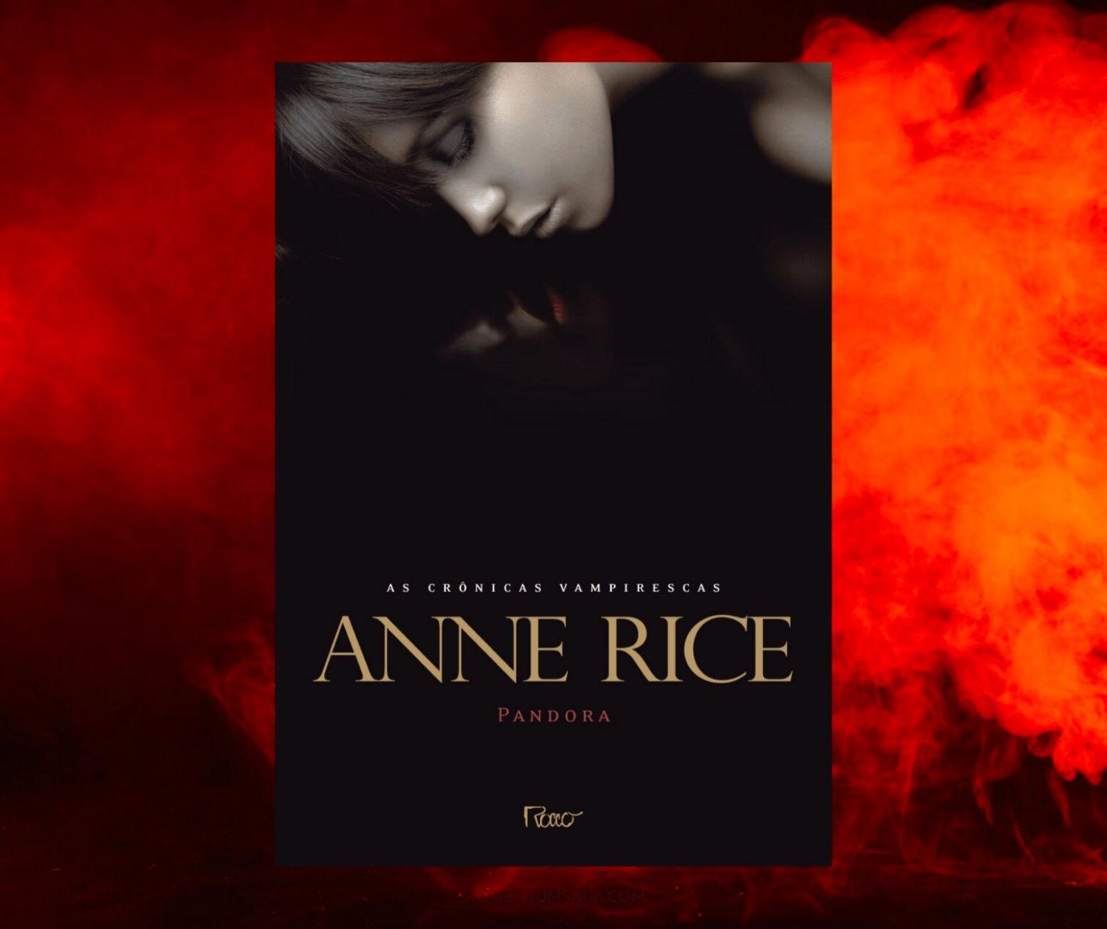 Resenha: Pandora, de Anne Rice