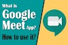 What is Google Meet App and How to use Google meet app?