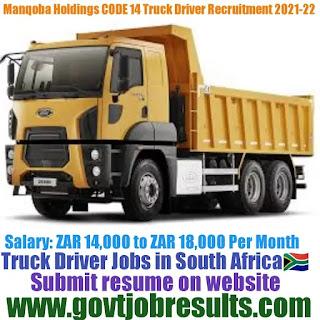 Manqoba Holding CODE 14 Truck Driver Recruitment 2021-22
