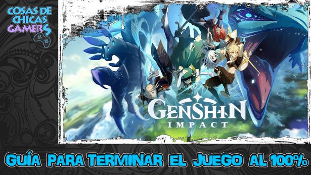 Guía Genshin Impact para completar el juego al 100%